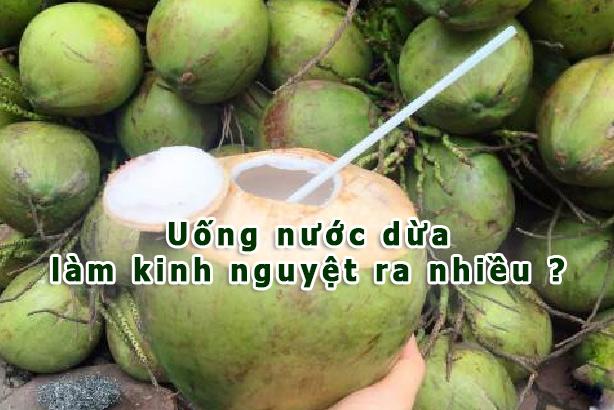 Uống nước dừa có làm kinh nguyệt ra nhiều không